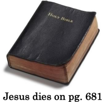 Bible Spoiler: Jesus dies on page 681